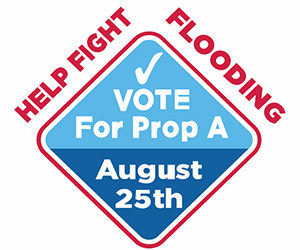 Help fight flooding, vote for Proposition A on August 25